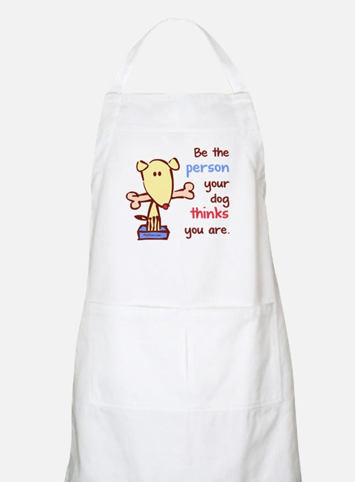 Be The Person (Dog) BBQ Apron