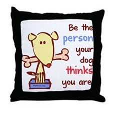 Be The Person (Dog) Throw Pillow