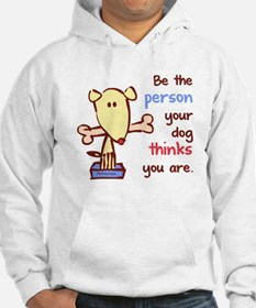 Be The Person (Dog) Hoodie