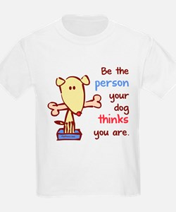 Be The Person (Dog) Kids T-Shirt