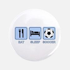 "EAT SLEEP SOCCER (blue) 3.5"" Button"