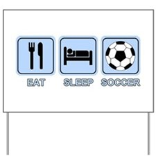 EAT SLEEP SOCCER (blue) Yard Sign