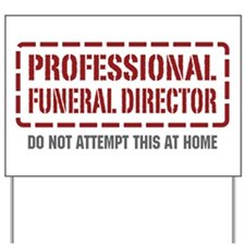Professional Funeral Director Yard Sign