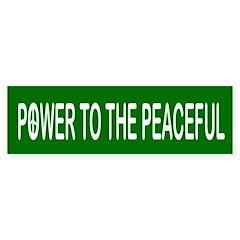 Power to the Peaceful Bumper Bumper Sticker