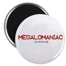 Megalomaniac Magnet