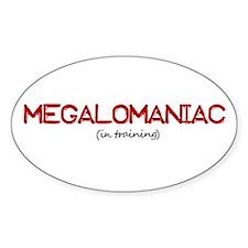 Megalomaniac Oval Decal