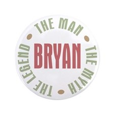 "Bryan Man Myth Legend 3.5"" Button"