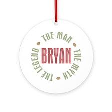 Bryan Man Myth Legend Ornament (Round)