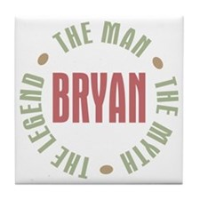 Bryan Man Myth Legend Tile Coaster