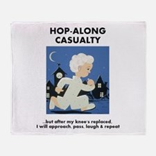 Hopalong Casualty till Knee Replacem Throw Blanket