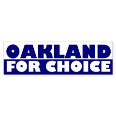 Oakland for Choice (bumper sticker)