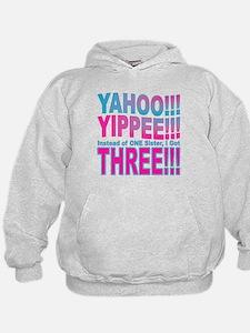 Yippee Triplets - Sisters Hoodie