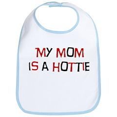 My Mom is a Hottie Bib