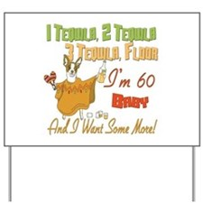 Tequila 60th Yard Sign