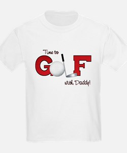 Time to Golf with Daddy Kids T-Shirt