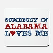 Somebody in Alabama Loves Me Mousepad