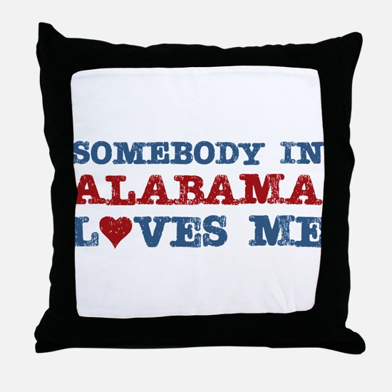 Somebody in Alabama Loves Me Throw Pillow