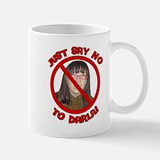 Just Say No to Darla Mug