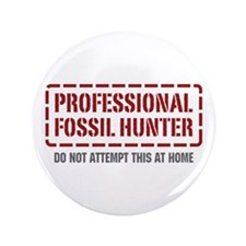 "Professional Fossil Hunter 3.5"" Button"