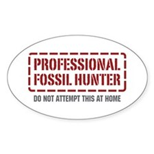 Professional Fossil Hunter Oval Stickers