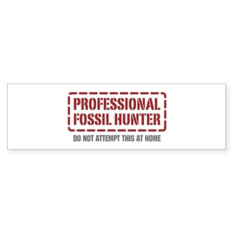 Professional Fossil Hunter Bumper Sticker