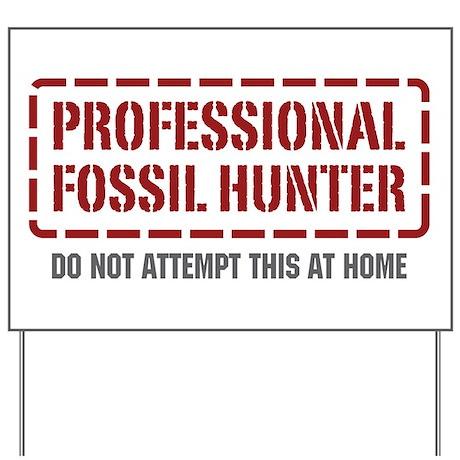 Professional Fossil Hunter Yard Sign