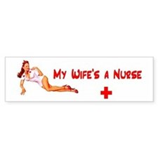 My Wife's a Nurse (Bumper Sticker)