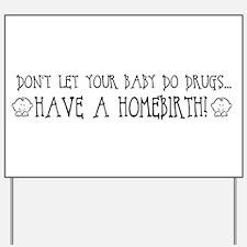 Funny Homebirth Yard Sign