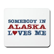 Somebody in Alaska Loves Me Mousepad