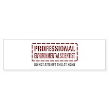 Professional Environmental Scientist Bumper Bumper Sticker