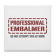 Professional Embalmer Tile Coaster