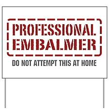 Professional Embalmer Yard Sign