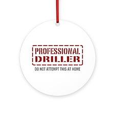 Professional Driller Ornament (Round)