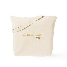 Got Dulce de Leche? Tote Bag