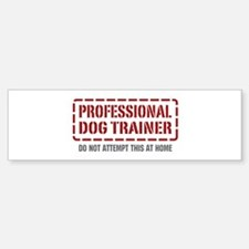 Professional Dog Trainer Bumper Bumper Bumper Sticker
