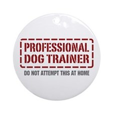 Professional Dog Trainer Ornament (Round)