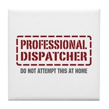Professional Dispatcher Tile Coaster
