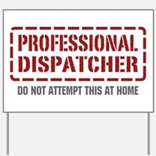 Professional Dispatcher Yard Sign