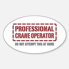 Professional Crane Operator Oval Bumper Stickers