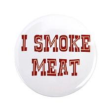 "I Smoke Meat 3.5"" Button"