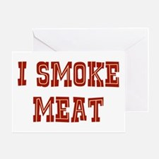 I Smoke Meat Greeting Card