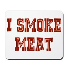 I Smoke Meat Mousepad
