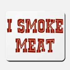 I Smoke Meat Mousepad