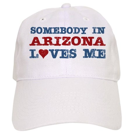 Somebody in Arizona Loves Me Cap