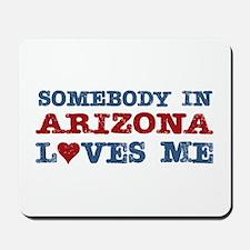 Somebody in Arizona Loves Me Mousepad