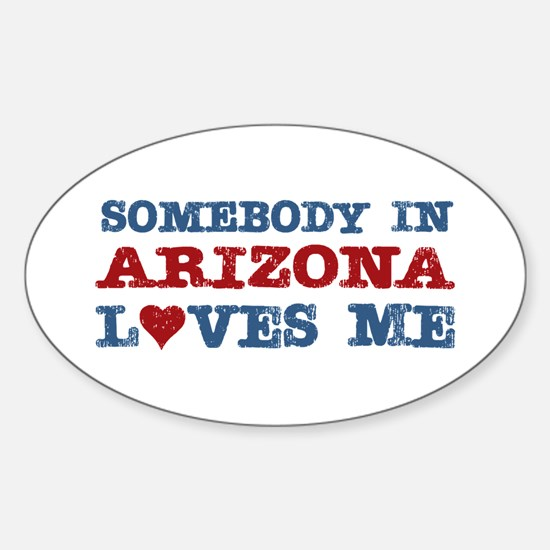 Somebody in Arizona Loves Me Oval Decal