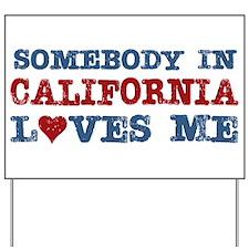 Somebody in California Loves Me Yard Sign