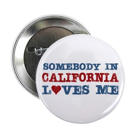 "Somebody in California Loves Me 2.25"" Button (10 p"