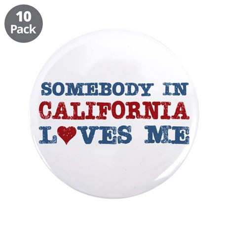 """Somebody in California Loves Me 3.5"""" Button (10 pa"""
