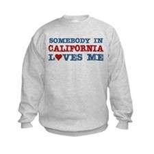 Somebody in California Loves Me Sweatshirt